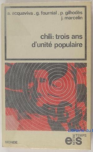 Chili : trois ans d'unité populaire: A. Acquaviva G.