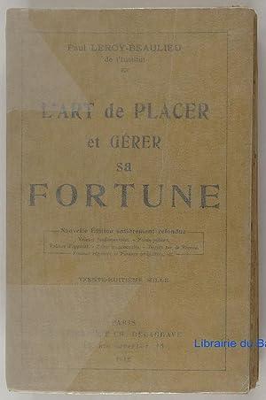 L'art de placer et gérer sa fortune: Paul Leroy-Beaulieu