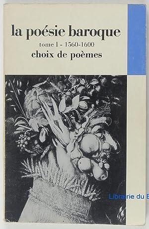 La poésie baroque, Tome I Du maniérisme: Claude Gilbert Dubois