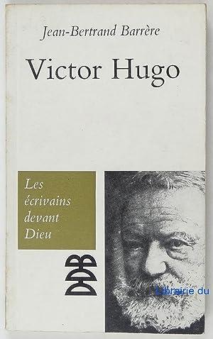 Victor Hugo: Jean-Bertrand Barrère
