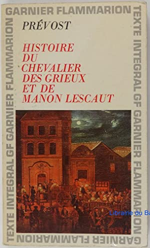 Histoire du Chevalier des Grieux et de: Antoine-François Prévost d'Exiles