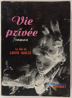 Vie privée Le film de Louis Malle: Louis Malle