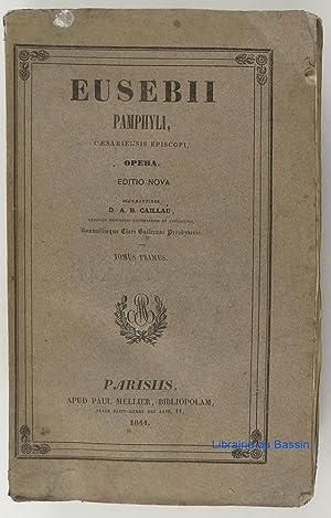 Eusebii pamphyli Caesariensis episcopi Tomus primus: D. A. B.