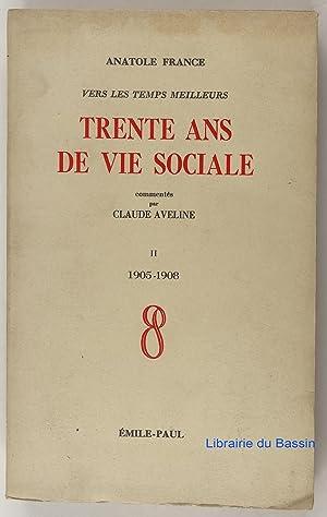 Vers les temps meilleurs Trente ans de: Anatole France