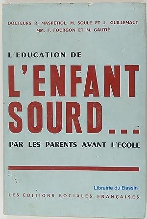 L'éducation de l'enfant sourd. par les parents: Collectif