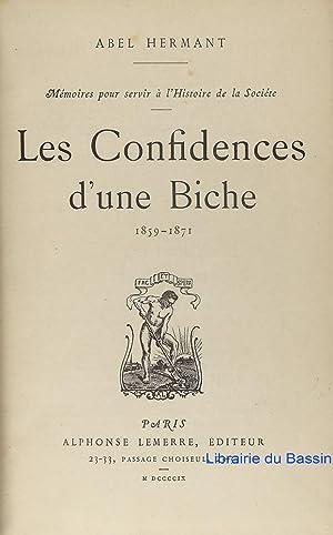 Les Confidences d'une Biche 1859-1871: Abel Hermant