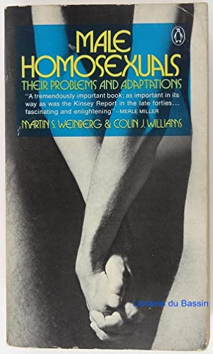Male Homosexuals Their problems and adaptations: Martin S. Weinberg