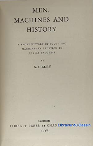 Men, Machines and History: S. Lilley