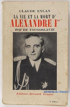 La vie et la mort d'Alexandre Ier: Claude Eylan