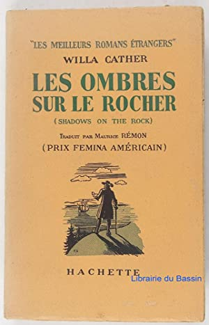 Les ombres sur le rocher: Willa Cather