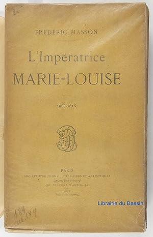 L'impératrice Marie-Louise (1809-1815): Frédéric Masson