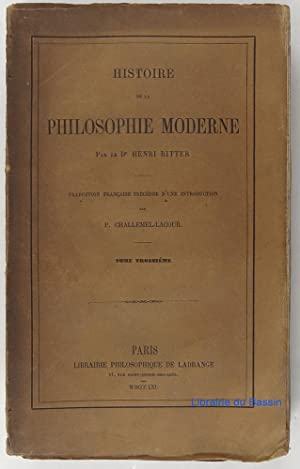 Histoire de la philosophie moderne Tome troisième: Dr. Henri Ritter