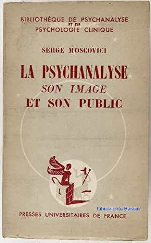 La Psychanalyse son image et son public: Serge Moscovici