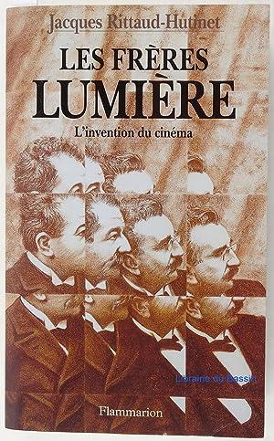 Les frères Lumière L'invention du Cinéma: Jacques Rittaud-Hutinet
