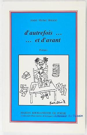 D'autrefois et d'avant Poèmes: André Michel Bénalal