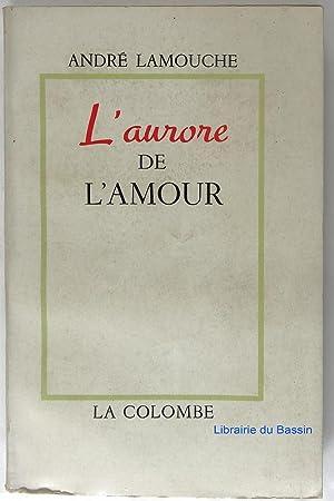 L'aurore de l'amour: André Lamouche