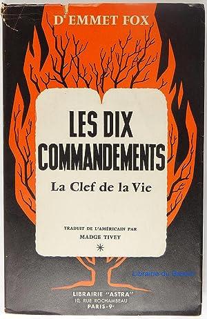 Les dix commandements La clef de la: Dr. Emmet Fox
