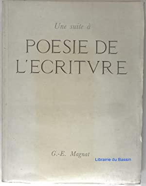 Une suite à Poésie de l'écriture: G.-E. Magnat