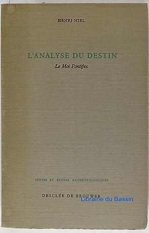 L'analyse du destin Le Moi Pontifex: Henri Niel