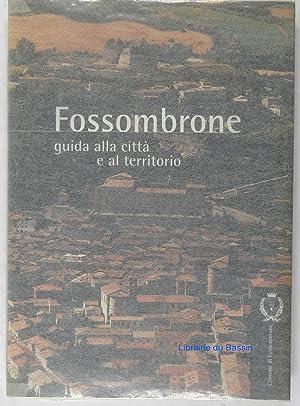 Fossombrone guida alla citta e al territorio: Renzo Savelli