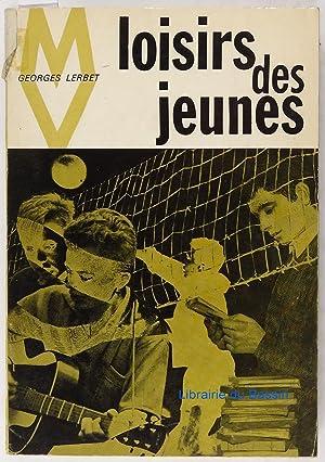 Les loisirs des jeunes: Georges Lerbet