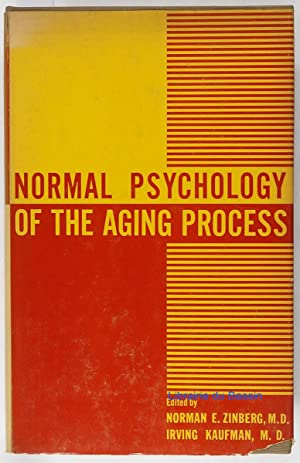 Normal psychology of the aging process: Norman E. Zinberg