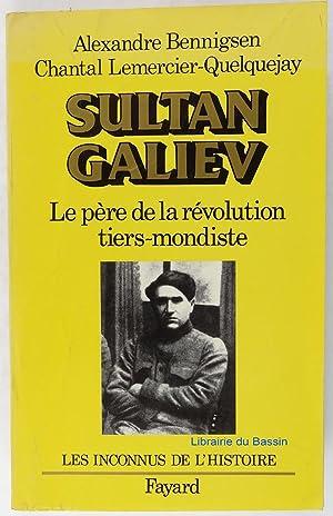 Sultan Galiev Le père de la révolution: Chantal Lemercier-Quelquejay Alexandre