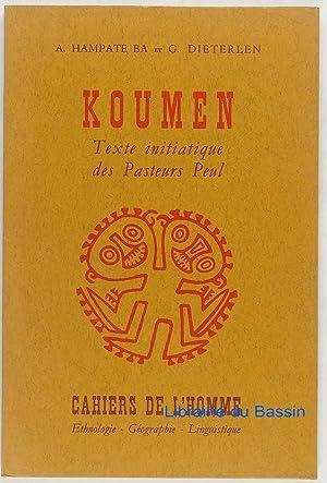 Koumen Texte initiatique des Pasteurs Peul: A. Hampate Ba