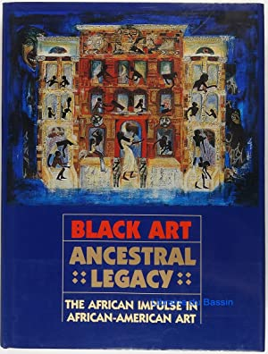 Black art Ancestral legacy The african impulse in african-american art