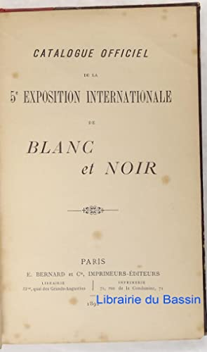 Catalogue officiel de la 5e exposition internationale de Blanc et Noir