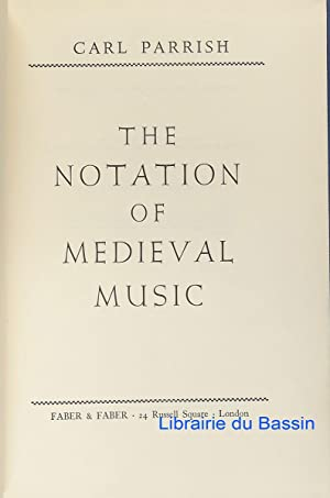 The notation of medieval music: Carl Parrish