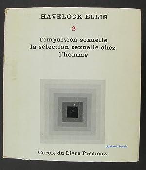 Etudes de psychologie sexuelle 2. L'impulsion sexuelle: Havelock Ellis