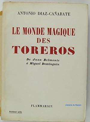 Le monde magique des toreros De Juan: Antonio Diaz-Cañabate