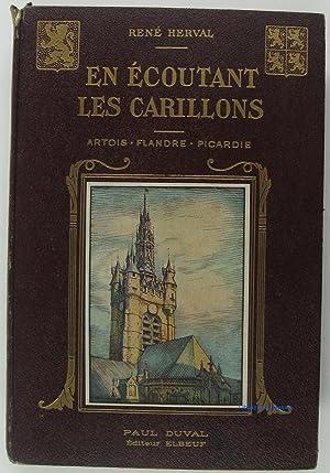 En écoutant les carillons. Artois. Flandre. Picardie: René Herval