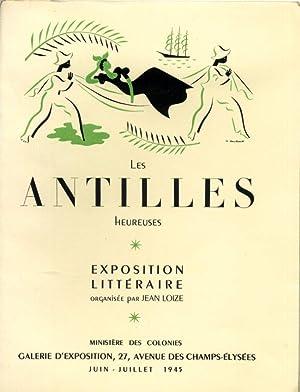 Les Antilles heureuses. Exposition littéraire. Juin/juillet 1945: Loize (Jean)