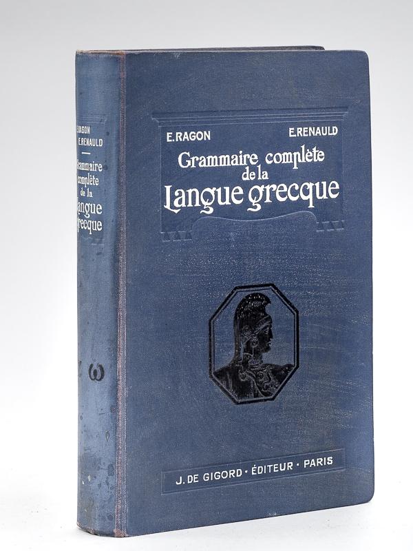 Grammaire complète de la Langue Grecque à: RAGON, E. ;