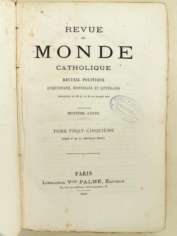 Revue Du Monde Catholique  Recueil Politique  Scientifique