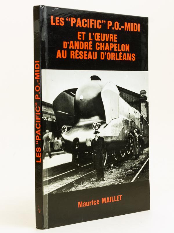 """Les """"Pacific"""" P.O.-Midi et l'oeuvre d'André Chapelon au réseau d&..."""