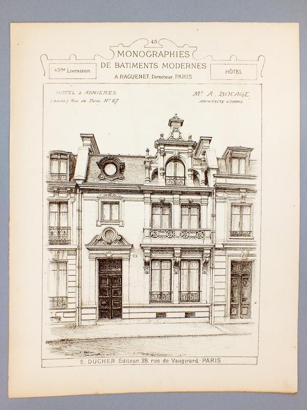Monographies de Bâtiments Modernes - Hôtel à Asnières (Seine), rue de Paris N° 27 , Mr. A. Bocage Architecte à Paris ; Hôtel à Asnières (Seine), rue de Paris N° 33 , Mr. A. Bocage Architecte à Paris