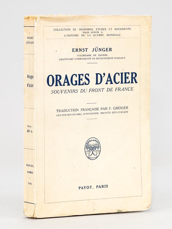 Orages d'Acier. Souvenirs du Front de France: JUNGER, Ernst
