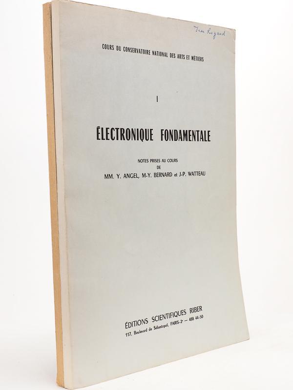 Electronique fondamentale - Notes prises au cours: ANGEL, Y. [
