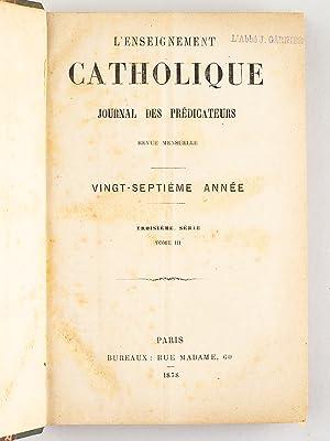 L'Enseignement Catholique. Journal des Prédicateurs. (Tribune Sacrée). ...