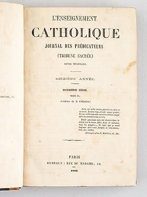 L'Enseignement Catholique. Journal des Prédicateurs. (Tribune Sacrée). Seizi&...