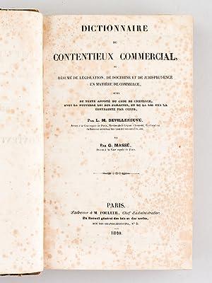 Dictionnaire du Contentieux Commercial, ou Résumé de Législation, de Doctrine ...