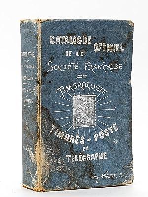 Catalogue officiel de la société française de timbrologie - Timbres-poste et t...