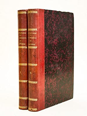 Les dessous de l'Histoire. Curiosités judiciaires, administratives, politiques et litt&...
