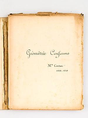 Géométrie Conforme. Cours de Mr Cartan 1938-1939 [ Manuscrit d'un él&...