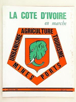 La Côte d'Ivoire en Marche. Afrique Magazine Décembre 1969: Collectif
