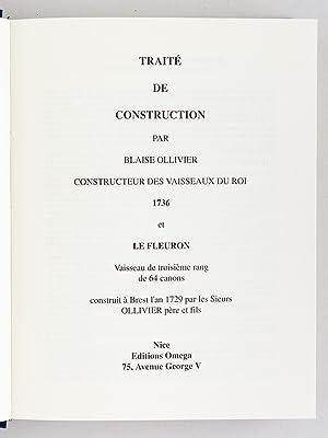 Traité de Construction par Blaise Ollivier Constructeur des Vaisseaux du Roi. 1736. Et Le ...