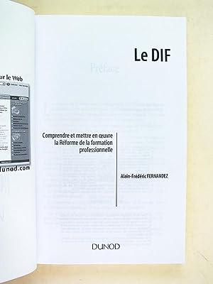 Le DIF. Comprendre et mettre en oeuvre la Réforme de la formation professionnelle [ Livre d&...